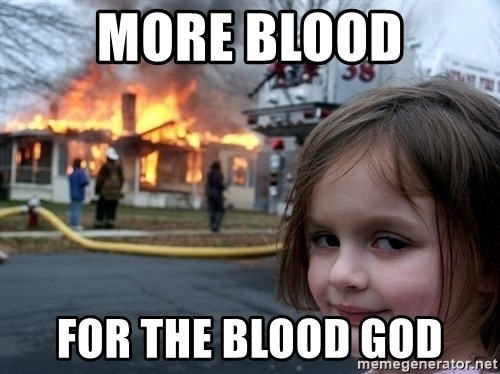 more-blood-for-the-blood-god.jpg