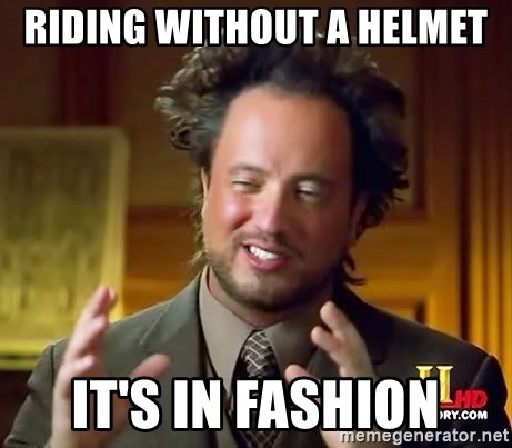 Ancient Aliens - riding without a helmet it's in fashion