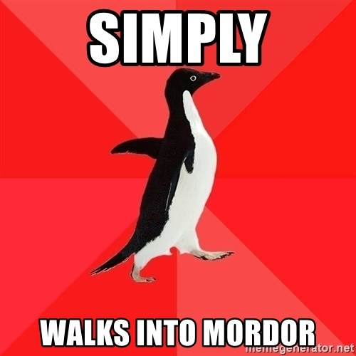 Socially Awesome Penguin - Simply walks into mordor