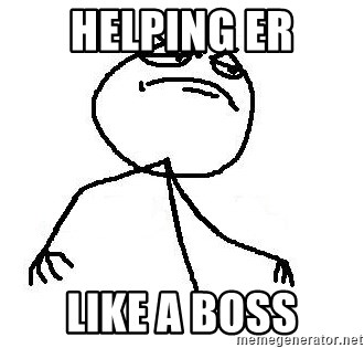 Like A Boss - helping ER like a boss