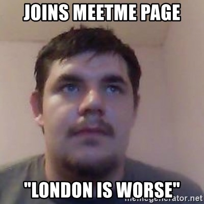 """Ash the brit - joins meetme page """"london is worse"""""""