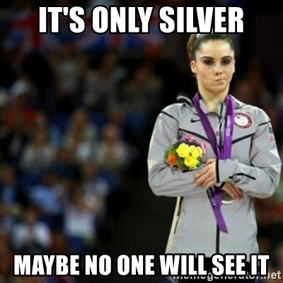 unimpressed McKayla Maroney 2 - it's only silver maybe no one will see it