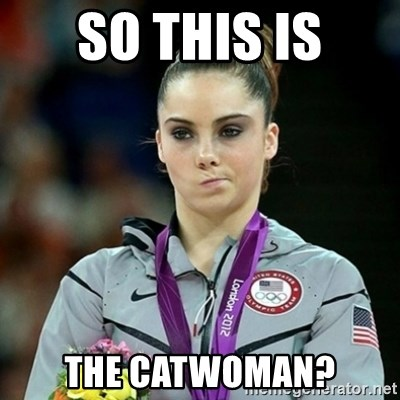 Not Impressed McKayla - So this is the Catwoman?