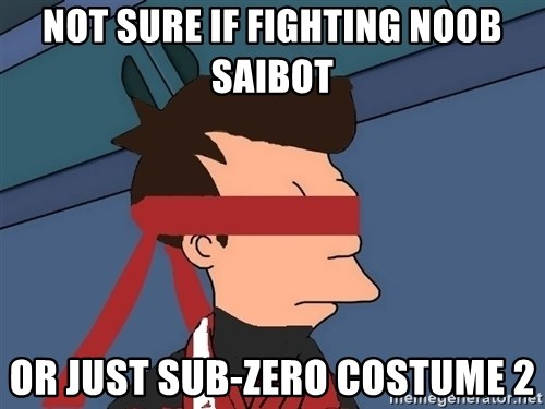 fryshi - NOT SURE IF FIGHTING NOOB SAIBOT OR JUST SUB-ZERO COSTUME 2