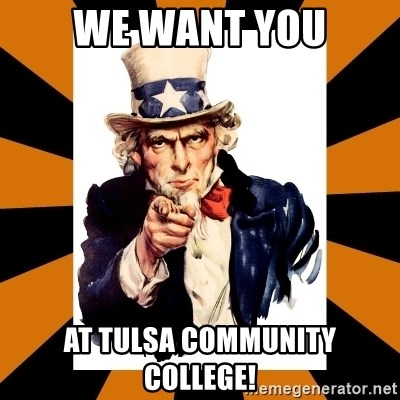 Uncle sam wants you! - We want you at tulsa community college!