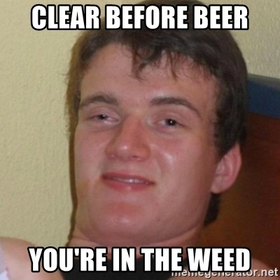 Stoner Stanley - Clear before beer You're in the weed