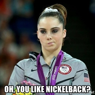 Not Impressed McKayla - oh, you like nickelback?