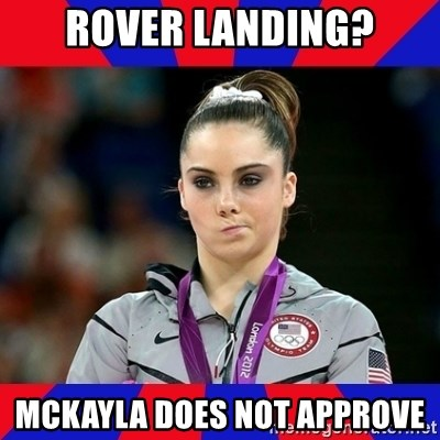 Mckayla Maroney Does Not Approve - Rover landing? Mckayla does not approve