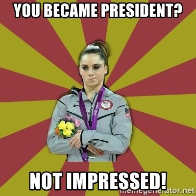 Not Impressed Makayla - you became president? not impressed!