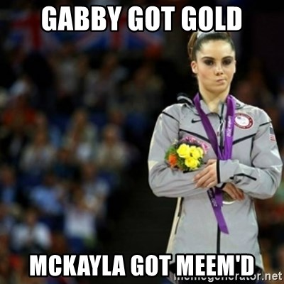 unimpressed McKayla Maroney 2 - gabby got gold mckayla got meem'd