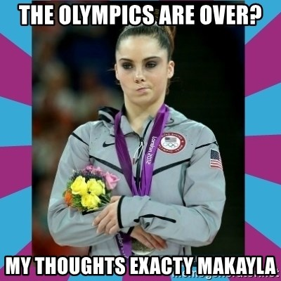 Makayla Maroney  - The Olympics are over? My thoughts exacty Makayla