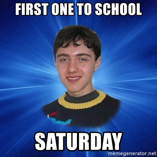 Unlucky Person - first one to school saturday