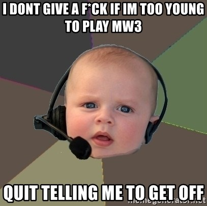 FPS N00b - I dont give a f*ck if im too young to play mw3 quit telling me to get off