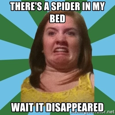 Disgusted Ginger - There's a spider in my bed wait it disappeared