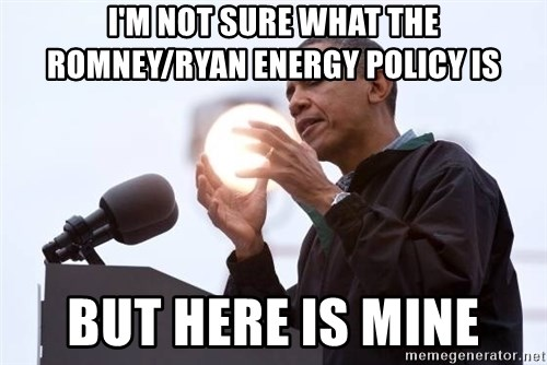 Wizard Obama - I'm not sure what the Romney/Ryan energy policy is But here is mine