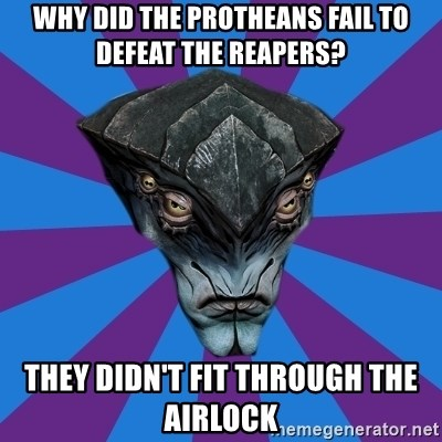 Javik the Prothean - WHY DID THE PROTHEANS FAIL TO DEFEAT THE REAPERS? THEY DIDN'T FIT THROUGH THE AIRLOCK