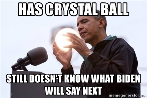 Wizard Obama - Has crystal ball Still doesn't know what biden will say next