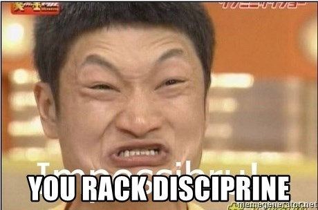 Impossibru Guy - YOu rack disciprine