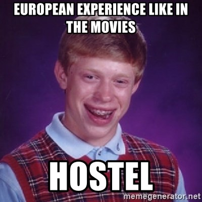 Bad Luck Brian - European Experience like in the movies Hostel