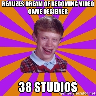 Unlucky Brian Strikes Again - realizes dream of becoming video game designer 38 studios