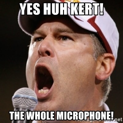Pauw Whoads - yes huh Kert! THE whole microphone!