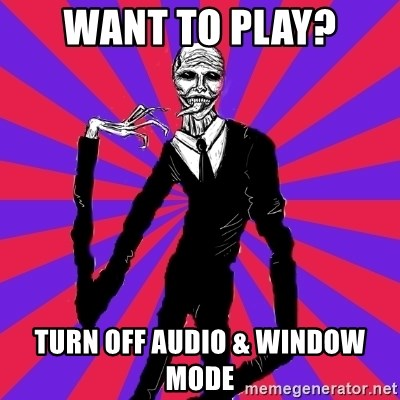slender man - Want to play? Turn off Audio & Window mode