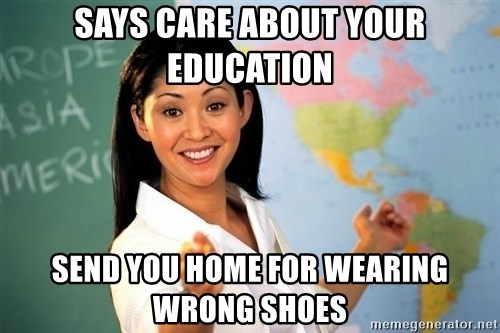 Unhelpful High School Teacher - says care about your education send you home for wearing wrong shoes