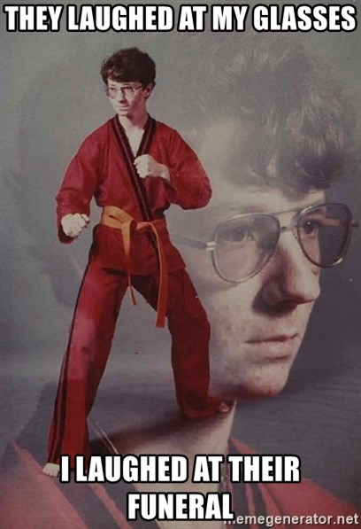 PTSD Karate Kyle - THEY LAUGHED AT MY GLASSES I LAUGHED AT THEIR FUNERAL