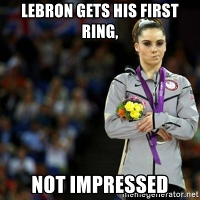 unimpressed McKayla Maroney 2 - LEBRON GETS HIS FIRST RING, NOT IMPRESSED