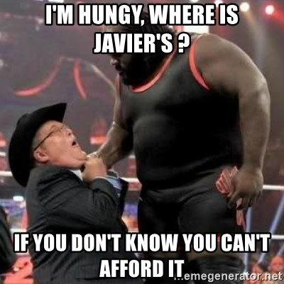Mark Henry - I'm hUnGy, where is Javier's ? If you don't know you can't afford it