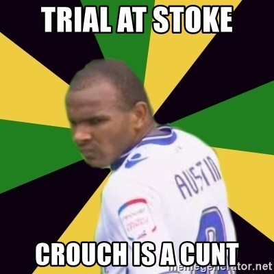 Rodolph Austin - Trial At Stoke Crouch is a cunt