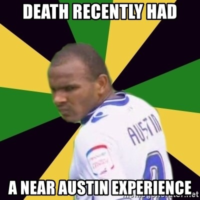 Rodolph Austin - Death recently had A Near Austin Experience