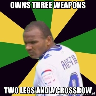 Rodolph Austin - Owns Three Weapons Two Legs and a Crossbow
