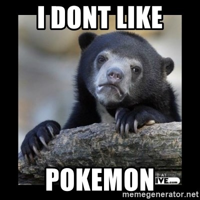 sad bear - i dont like pokemon