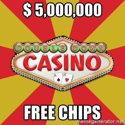 DDC - $ 5,000,000 free chips