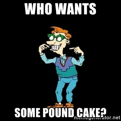 Drew Pickles: The Gayest Man In The World - Who wants some pound cake?