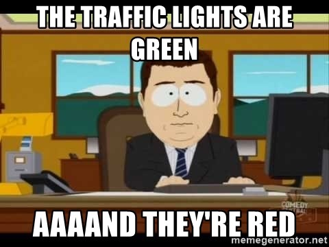 south park aand it's gone - THE TRAFFIC LIGHTS ARE GREEN AAAAND THEY'RE RED