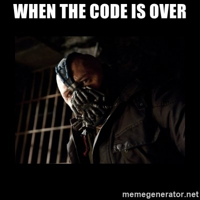 Bane Meme - When The Code is over