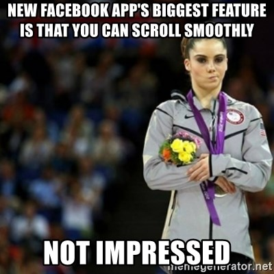 unimpressed McKayla Maroney 2 - new facebook app's biggest feature is that you can scroll smoothly not impressed