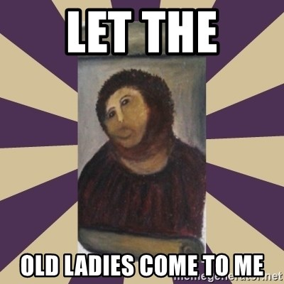 Retouched Ecce Homo - let the old ladies come to me