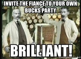invite the fiance to your own bucks party invite the fiance to your own bucks party guinness meme
