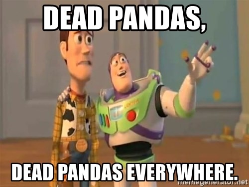 X, X Everywhere  - Dead pandas, dead pandas everywhere.