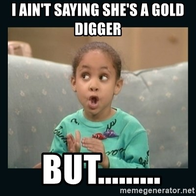 Raven Symone - I ain't saying she's a gold digger  but.........