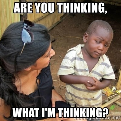 skeptical black kid - Are you thinking, WHAT I'M THINKING?