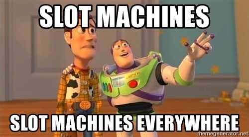 Consequences Toy Story - Slot machines slot machines everywhere