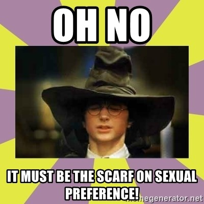 Harry Potter Sorting Hat - OH NO IT MUST BE THE SCARF ON SEXUAL PREFERENCE!