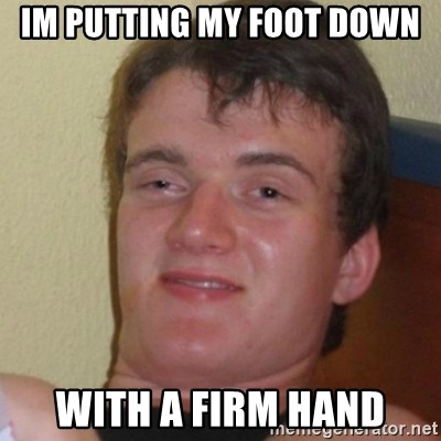 Stoner Stanley - Im putting my foot down With a FIRM hand