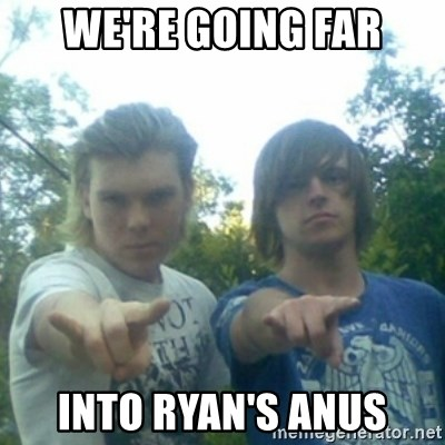 god of punk rock - we're going far into ryan's anus