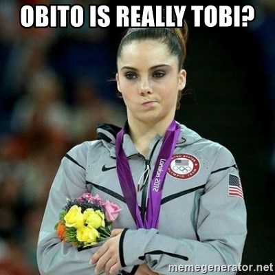 McKayla Maroney Not Impressed - obito is really tobi?