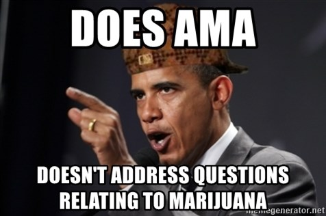 Scumbag Obama Claus - Does AMA Doesn't address questions relating to Marijuana